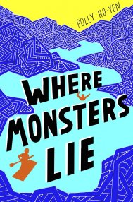 Where Monsters Lie by Polly Ho-Yen